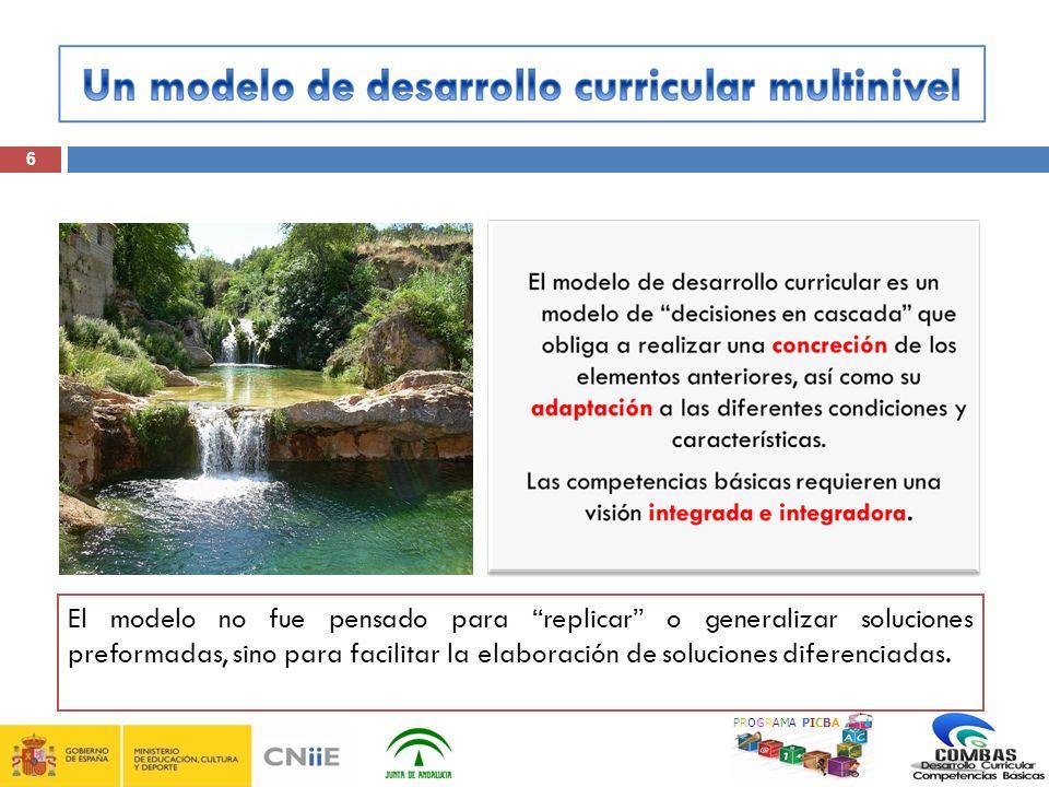 6 El modelo no fue pensado para replicar o generalizar soluciones preformadas, sino para facilitar la elaboración de soluciones diferenciadas.