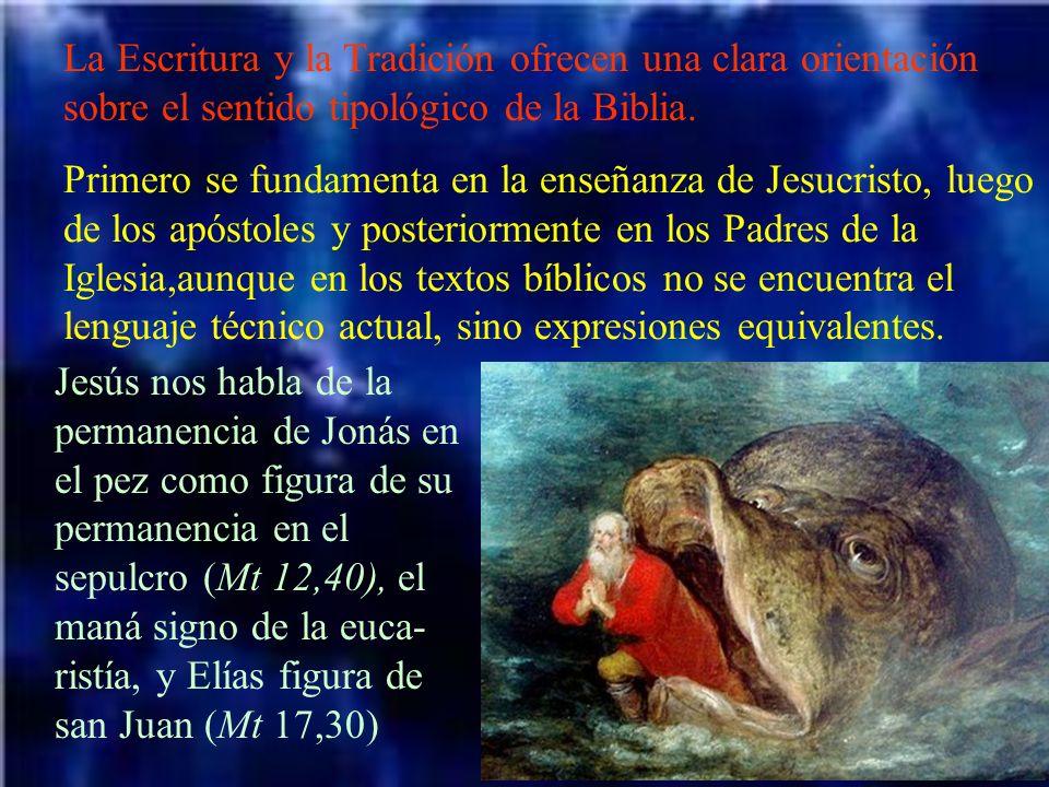 La Escritura y la Tradición ofrecen una clara orientación sobre el sentido tipológico de la Biblia.