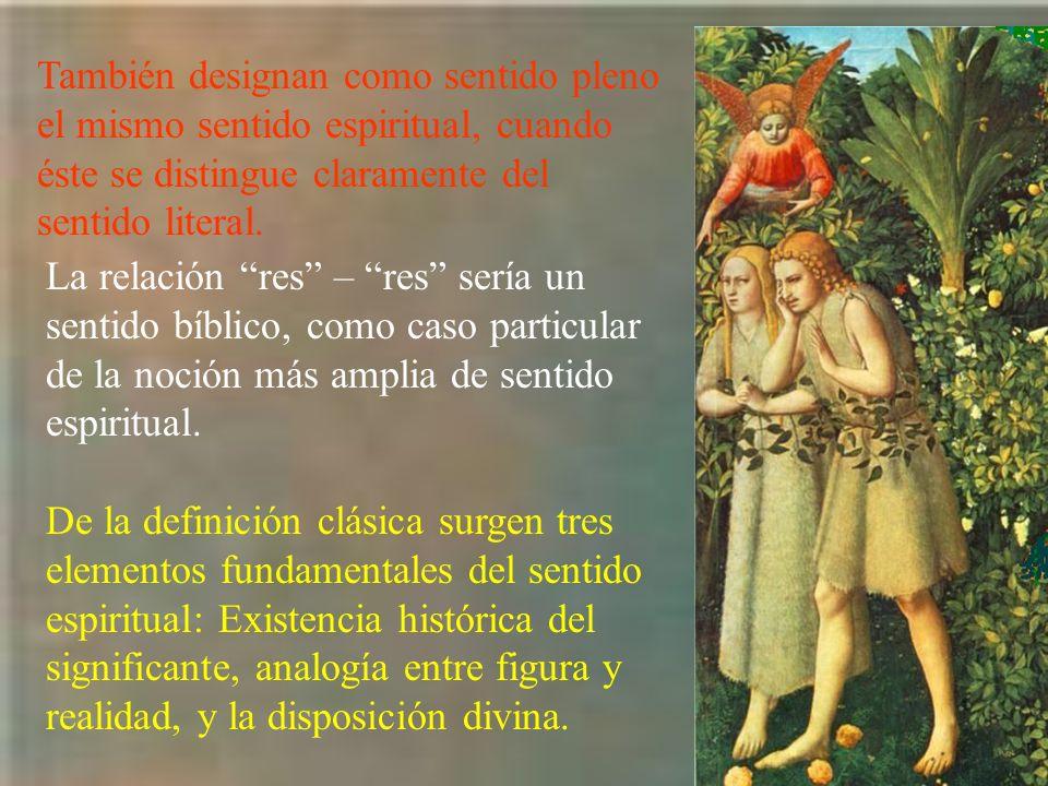 También designan como sentido pleno el mismo sentido espiritual, cuando éste se distingue claramente del sentido literal.