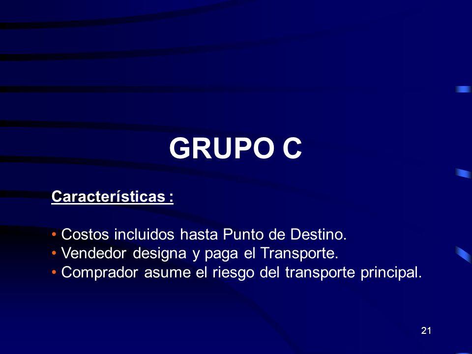 GRUPO C Características : Costos incluidos hasta Punto de Destino.