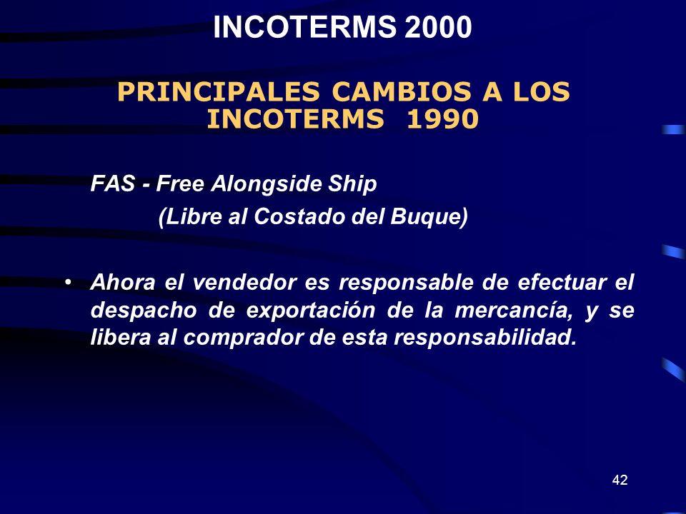 INCOTERMS 2000 PRINCIPALES CAMBIOS A LOS INCOTERMS 1990