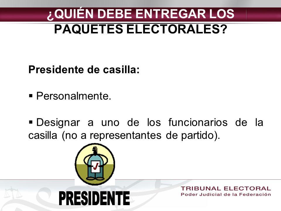 ¿QUIÉN DEBE ENTREGAR LOS PAQUETES ELECTORALES