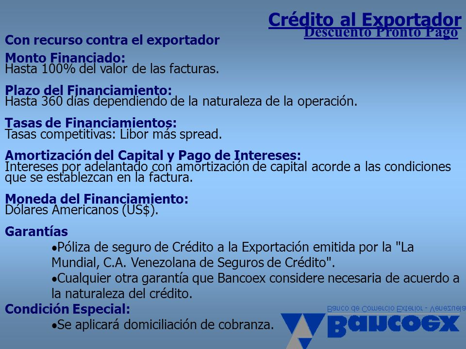 Crédito al Exportador Descuento Pronto Pago Con recurso contra el exportador.