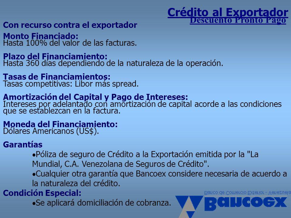 Crédito al ExportadorDescuento Pronto Pago Con recurso contra el exportador.