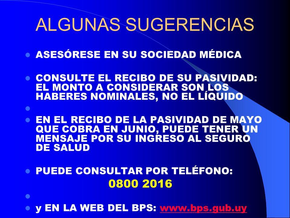 ALGUNAS SUGERENCIAS ASESÓRESE EN SU SOCIEDAD MÉDICA