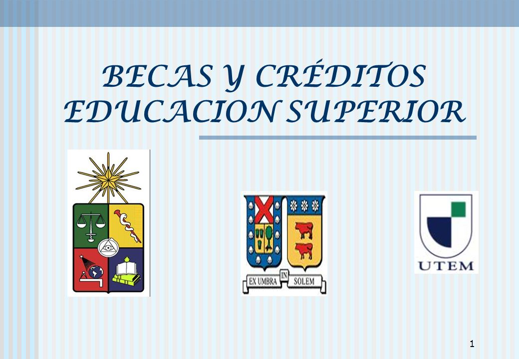 BECAS Y CRÉDITOS EDUCACION SUPERIOR