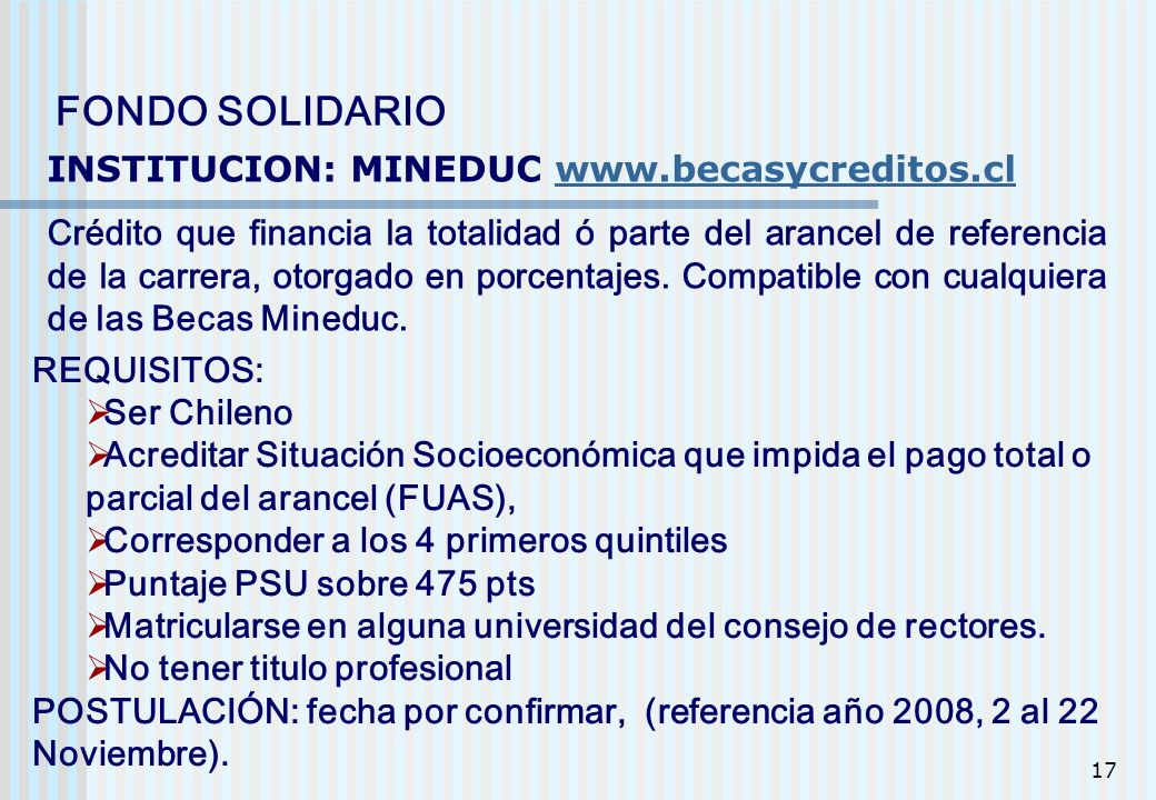 FONDO SOLIDARIO INSTITUCION: MINEDUC www.becasycreditos.cl