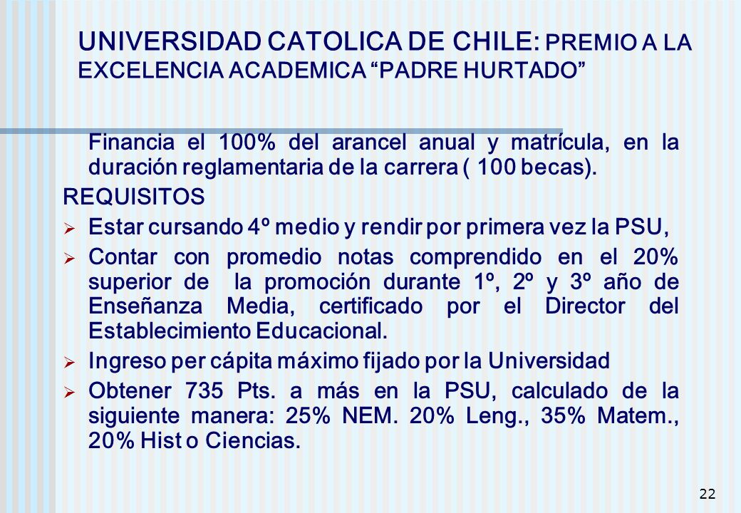 UNIVERSIDAD CATOLICA DE CHILE: PREMIO A LA EXCELENCIA ACADEMICA PADRE HURTADO