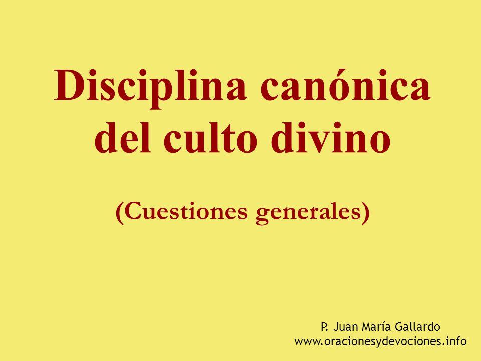 Disciplina canónica del culto divino (Cuestiones generales)