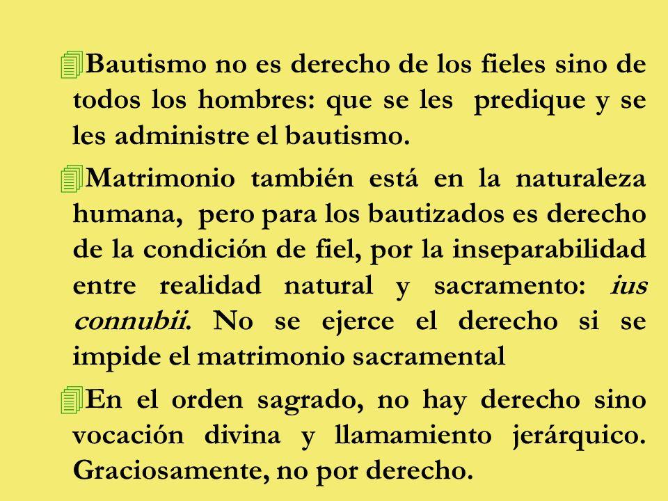 Bautismo no es derecho de los fieles sino de todos los hombres: que se les predique y se les administre el bautismo.