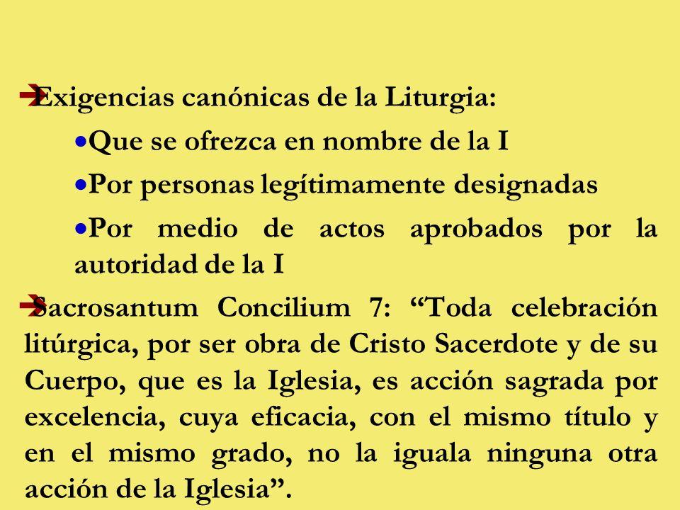 Exigencias canónicas de la Liturgia:
