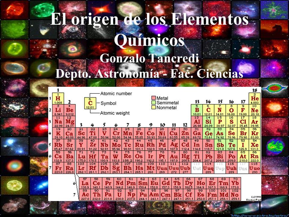 El origen de los Elementos Químicos Gonzalo Tancredi Depto