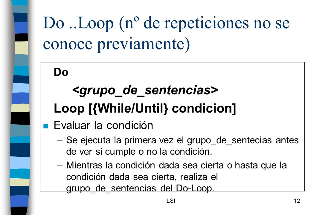 Do ..Loop (nº de repeticiones no se conoce previamente)