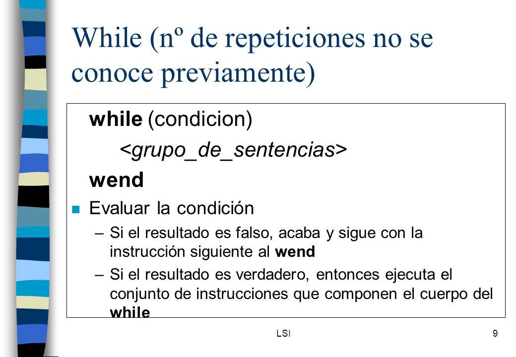 While (nº de repeticiones no se conoce previamente)
