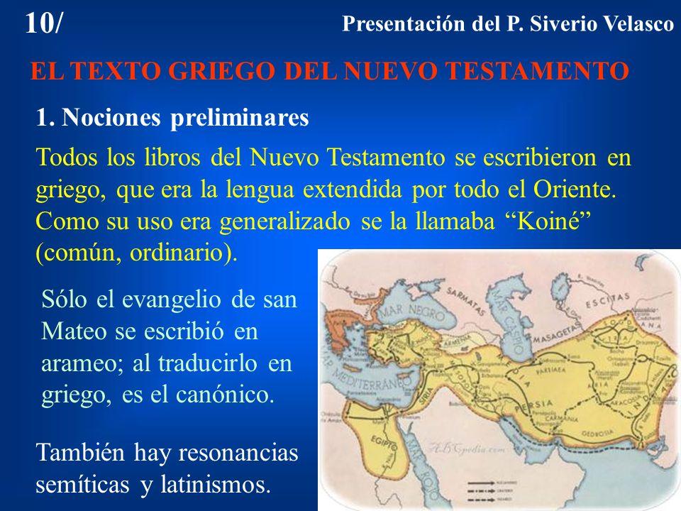 10/ EL TEXTO GRIEGO DEL NUEVO TESTAMENTO 1. Nociones preliminares