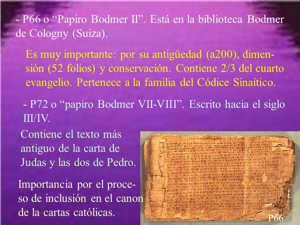- P72 o papiro Bodmer VII-VIII . Escrito hacia el siglo III/IV.