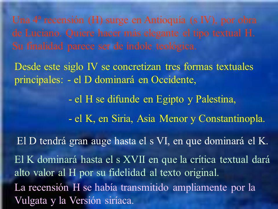 Una 4ª recensión (H) surge en Antioquía (s IV), por obra de Luciano