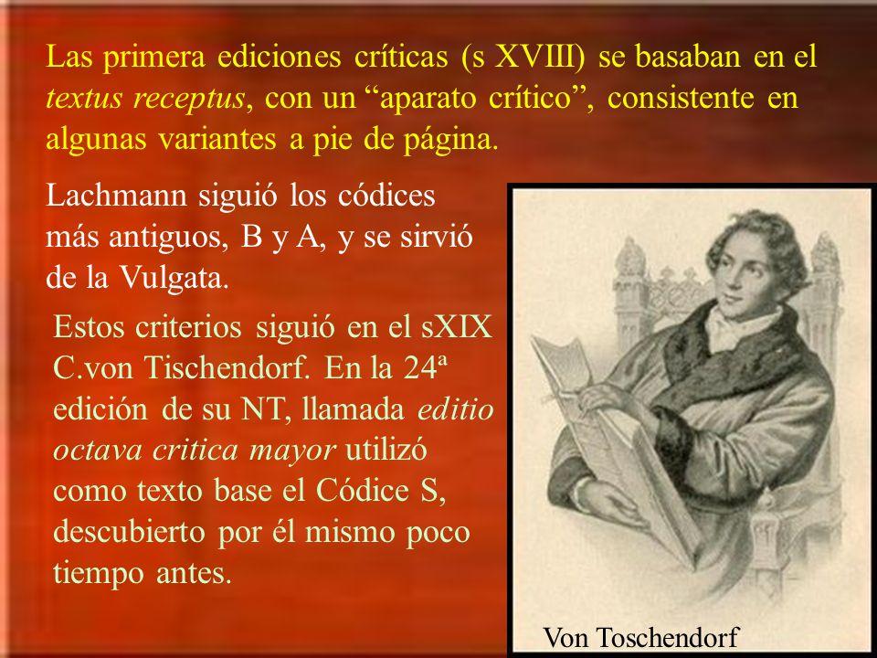 Las primera ediciones críticas (s XVIII) se basaban en el textus receptus, con un aparato crítico , consistente en algunas variantes a pie de página.