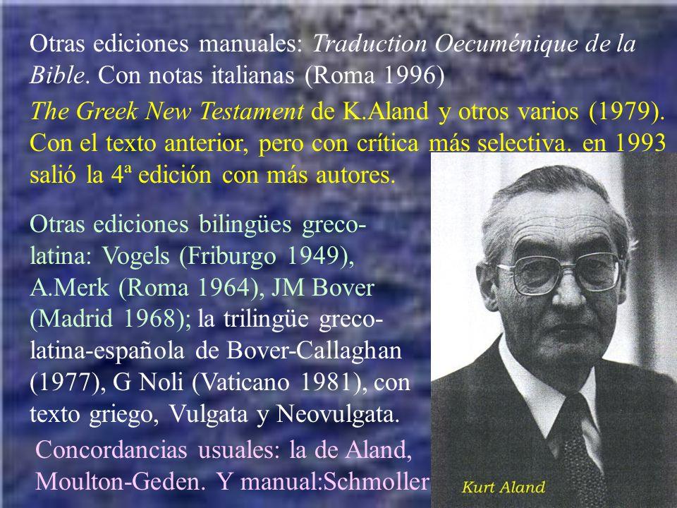 Otras ediciones manuales: Traduction Oecuménique de la Bible