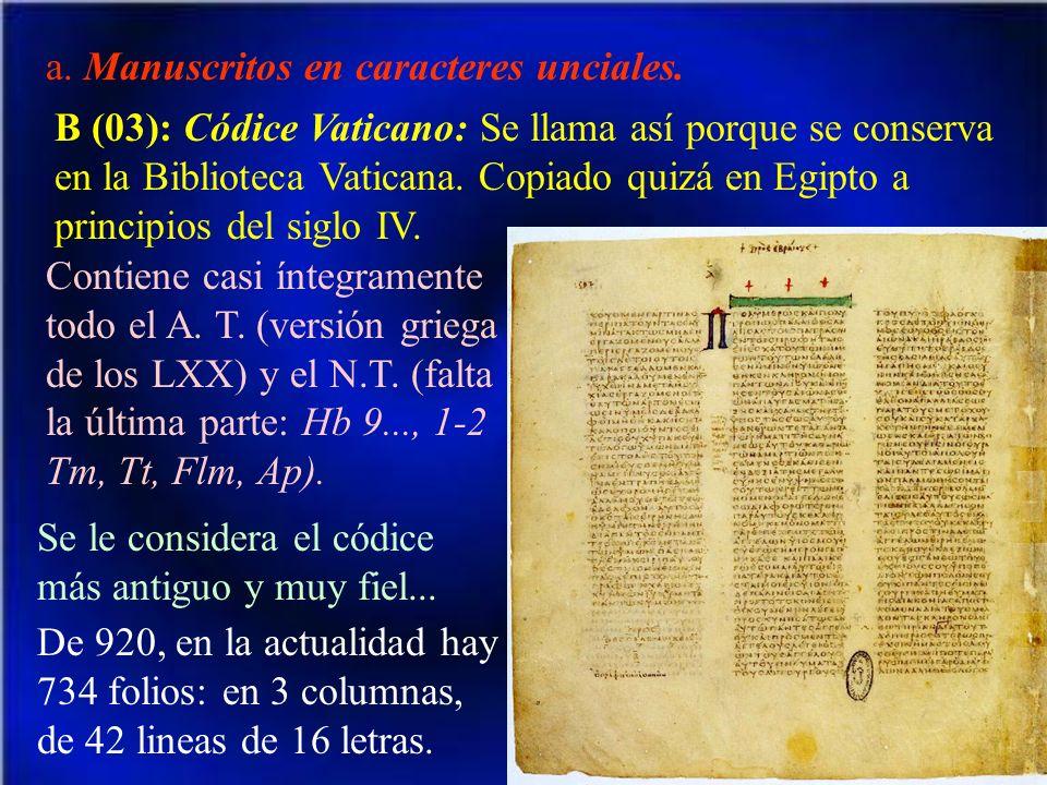 a. Manuscritos en caracteres unciales.