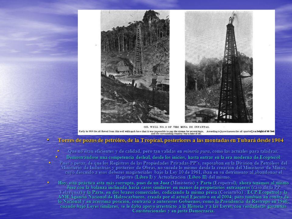 Torres de pozos de petróleo, de la Tropical, posteriores a las montadas en Tubará desde 1904