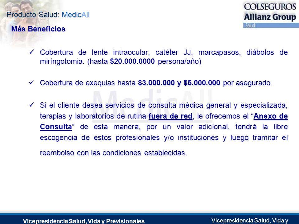 Cobertura de exequias hasta $3.000.000 y $5.000.000 por asegurado.