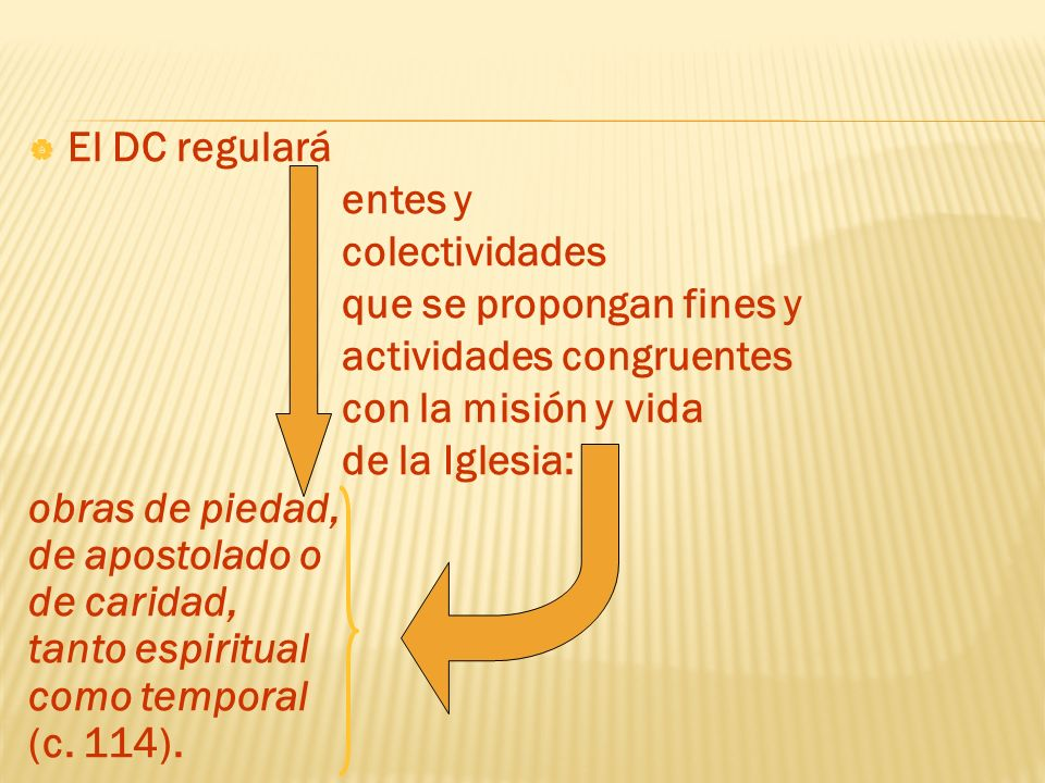 El DC regularáentes y. colectividades. que se propongan fines y. actividades congruentes. con la misión y vida.