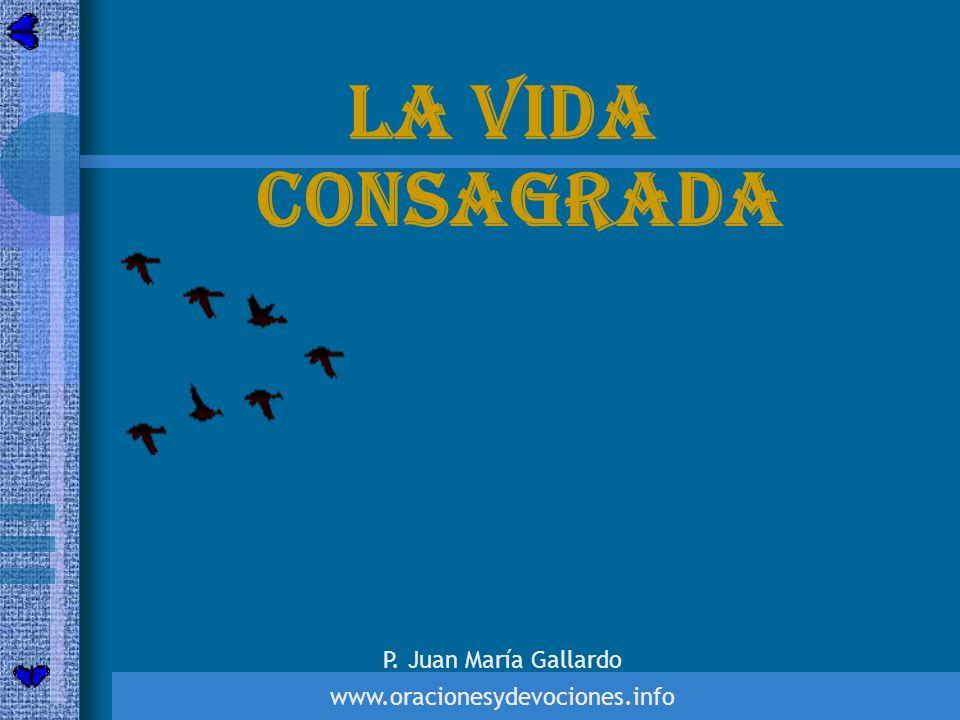 La vida consagrada P. Juan María Gallardo
