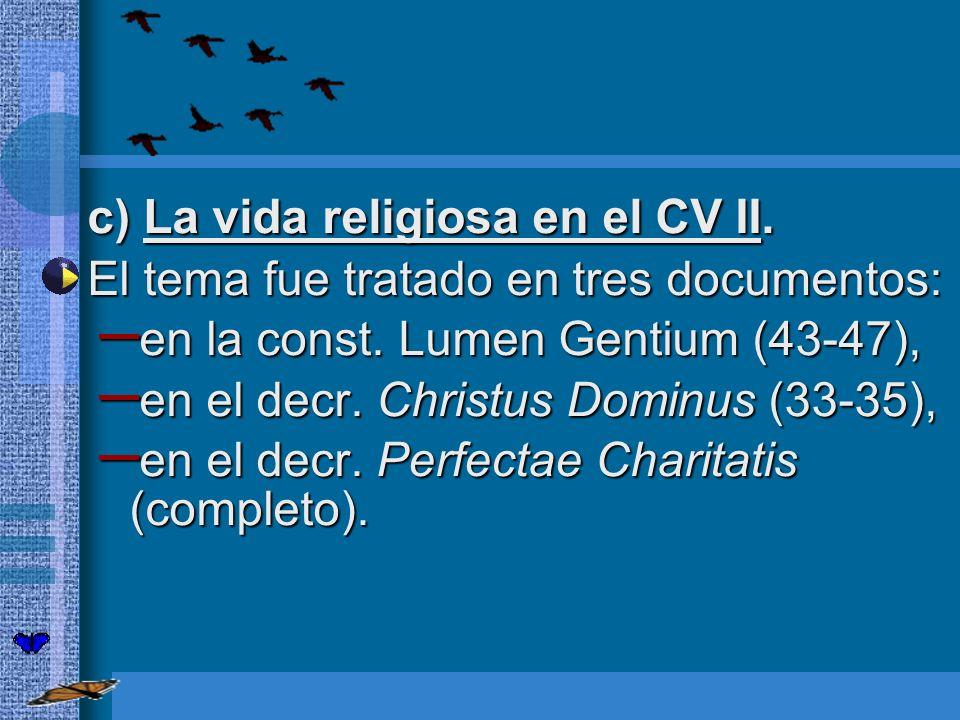 c) La vida religiosa en el CV II.