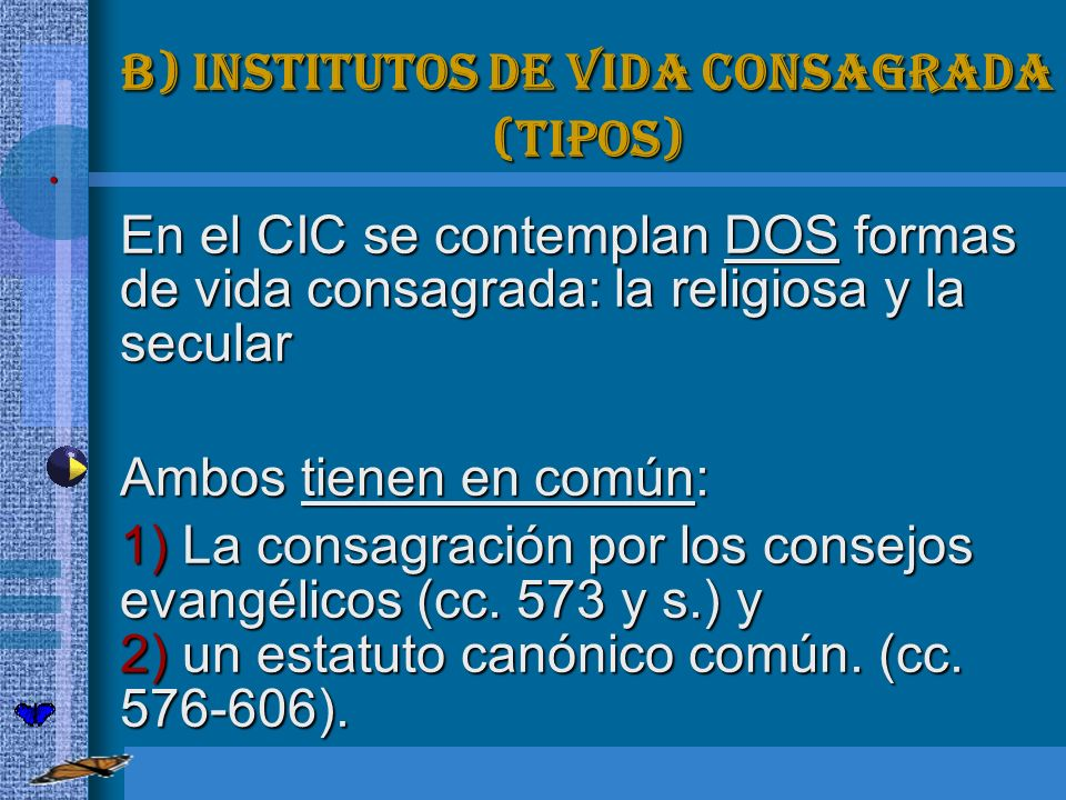 B) Institutos de vida consagrada (Tipos)