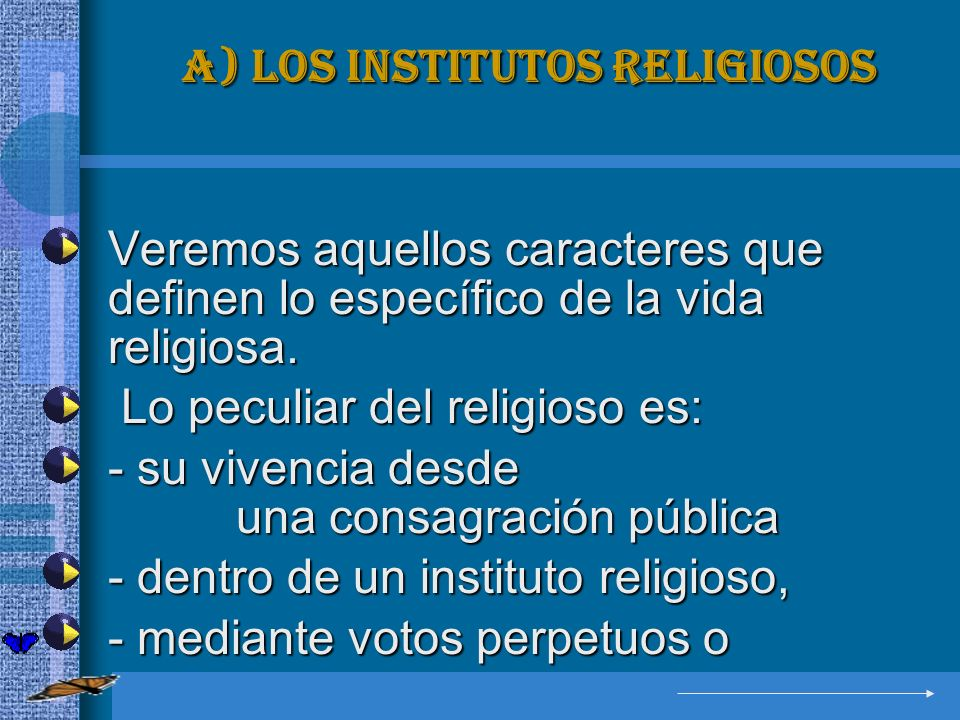 a) Los institutos religiosos
