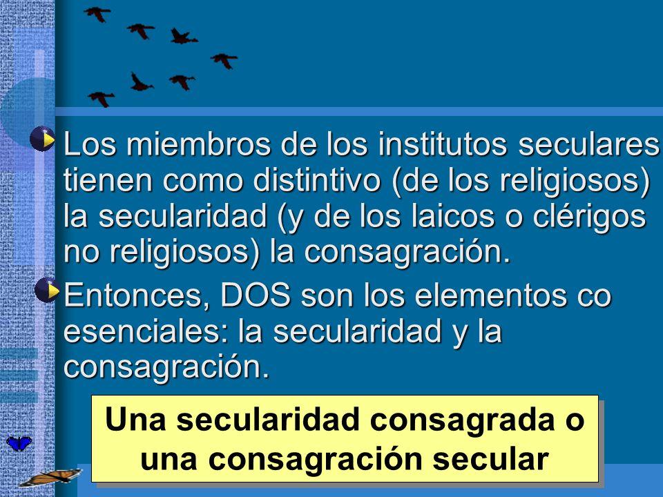 Una secularidad consagrada o una consagración secular