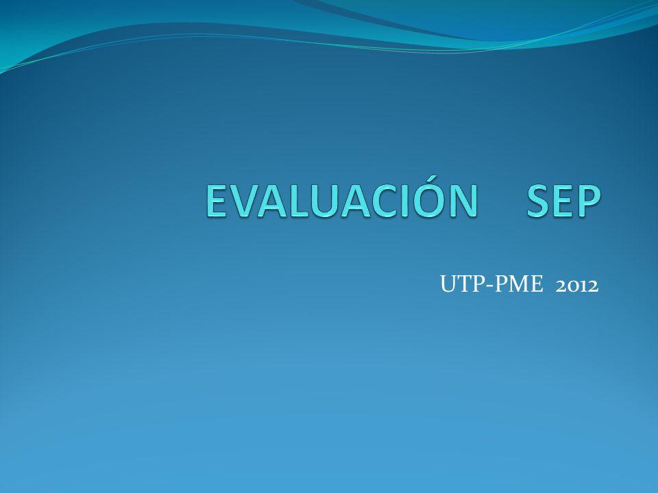 EVALUACIÓN SEP UTP-PME 2012