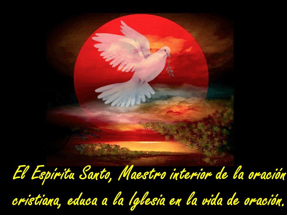 El Espíritu Santo, Maestro interior de la oración