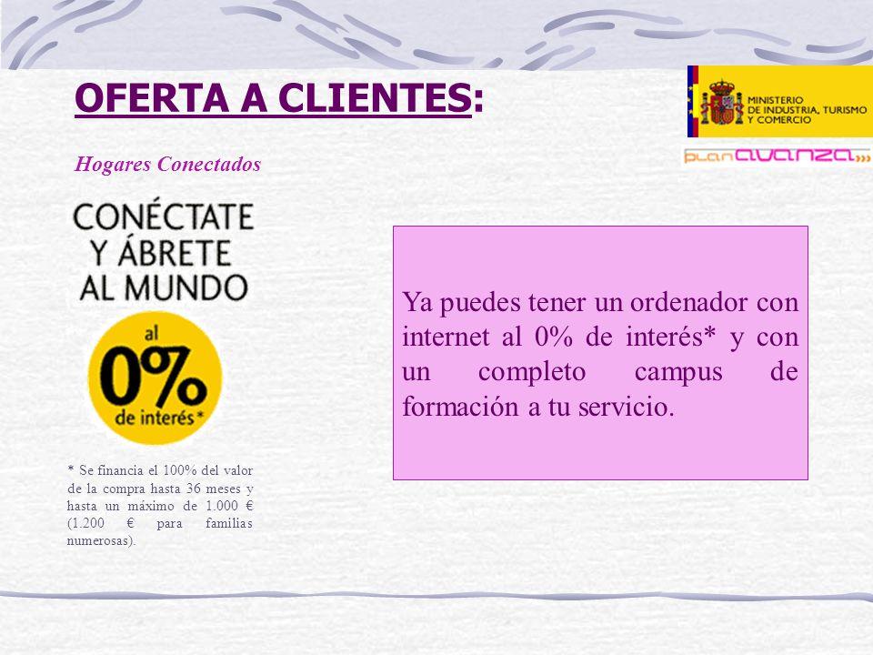 OFERTA A CLIENTES: Hogares Conectados.