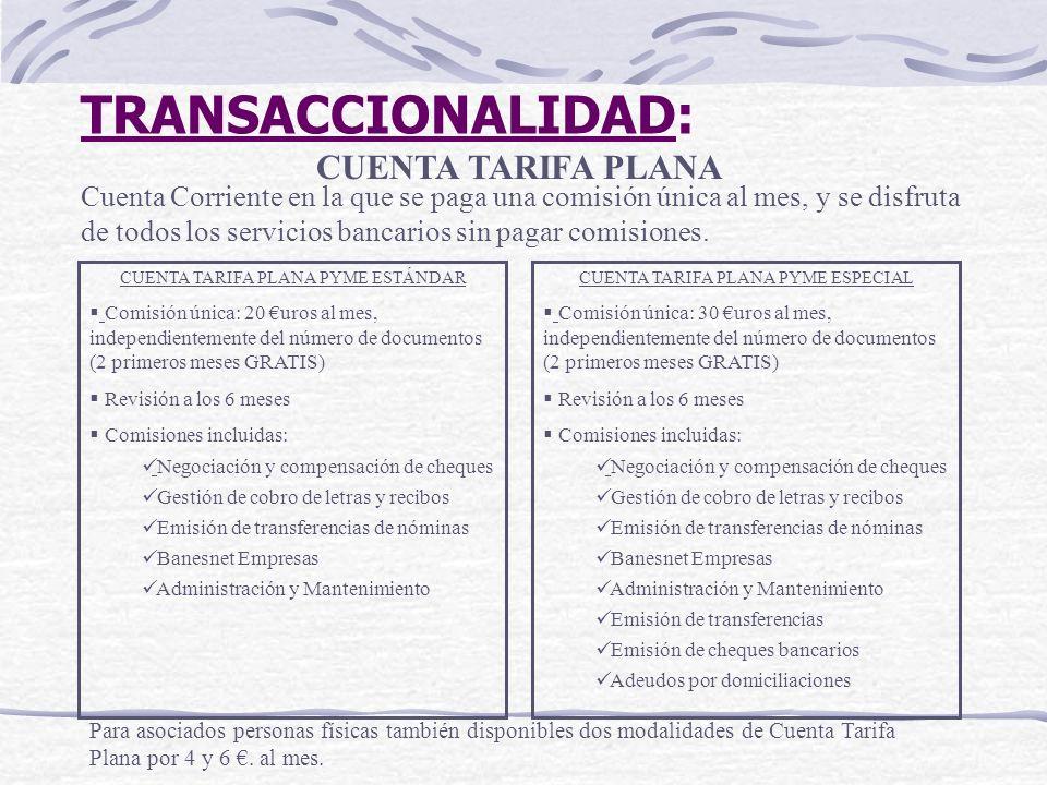TRANSACCIONALIDAD: CUENTA TARIFA PLANA