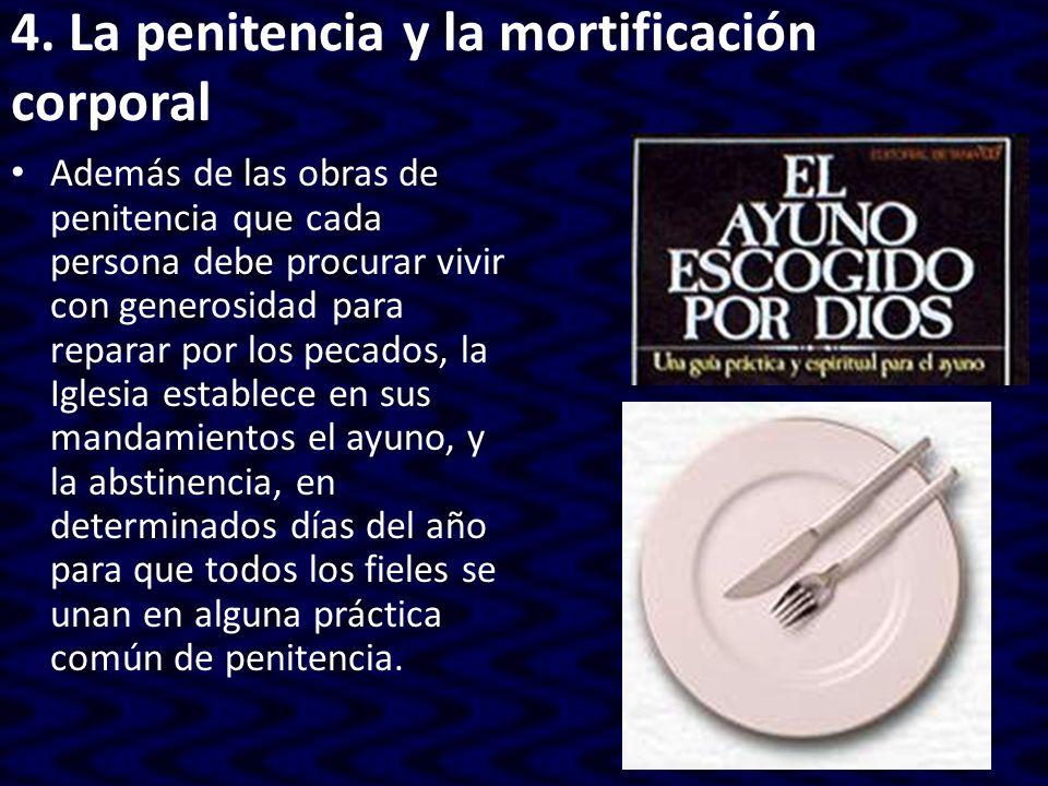 4. La penitencia y la mortificación corporal