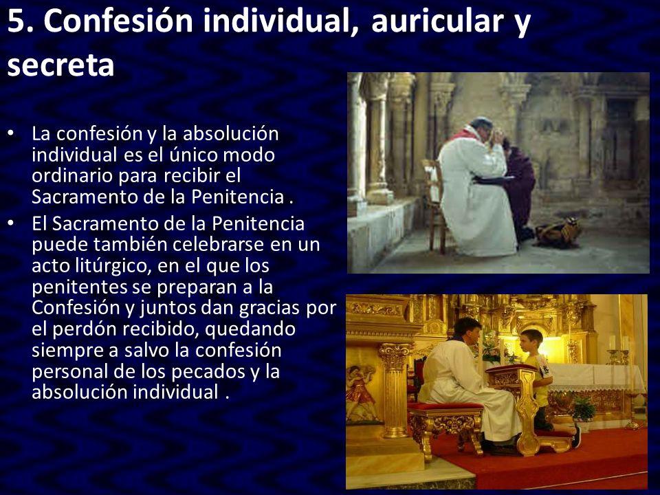 5. Confesión individual, auricular y secreta
