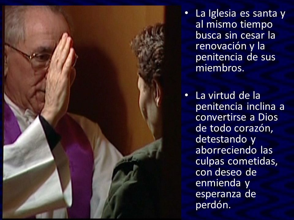La Iglesia es santa y al mismo tiempo busca sin cesar la renovación y la penitencia de sus miembros.
