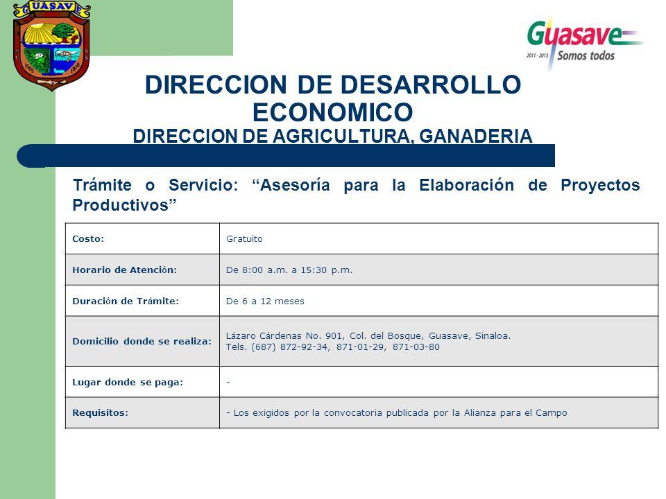 DIRECCION DE DESARROLLO ECONOMICO DIRECCION DE AGRICULTURA, GANADERIA