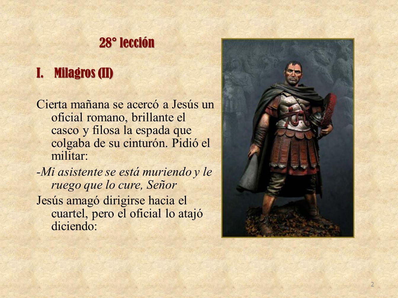 28° lección Milagros (II)