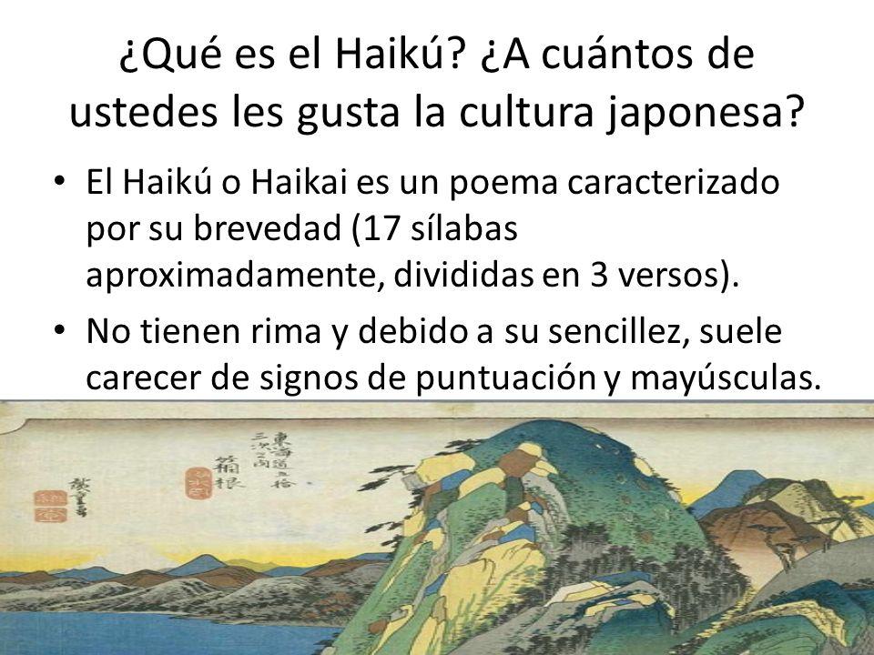 ¿Qué es el Haikú ¿A cuántos de ustedes les gusta la cultura japonesa