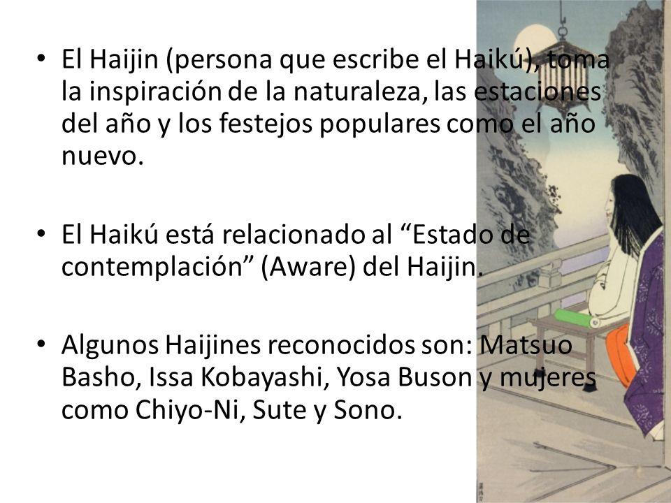 El Haijin (persona que escribe el Haikú), toma la inspiración de la naturaleza, las estaciones del año y los festejos populares como el año nuevo.