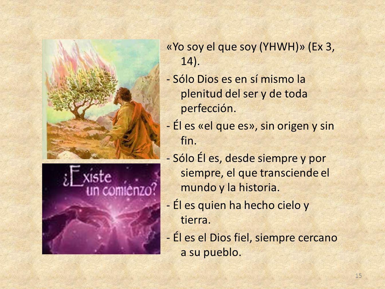 «Yo soy el que soy (YHWH)» (Ex 3, 14)