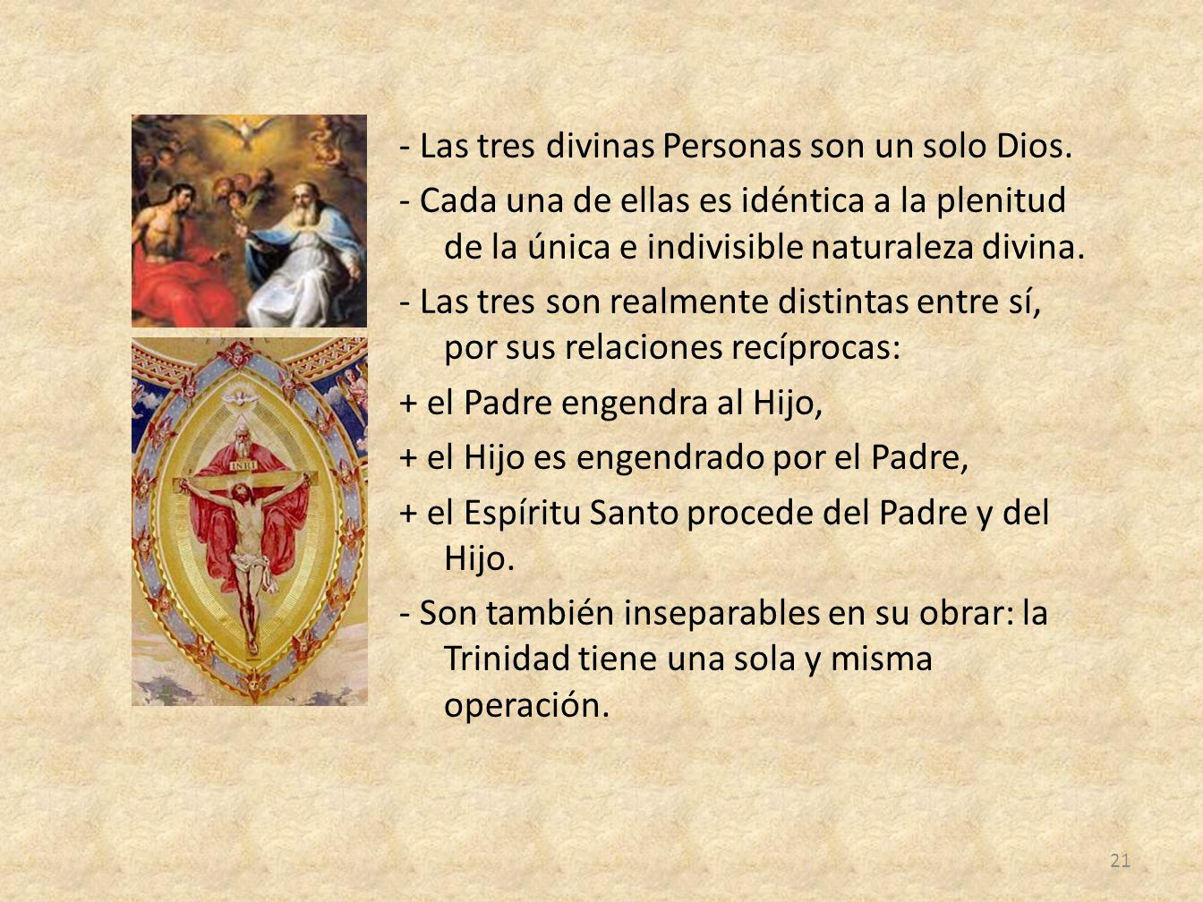 - Las tres divinas Personas son un solo Dios