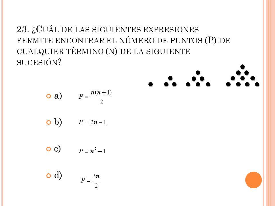 23. ¿Cuál de las siguientes expresiones permite encontrar el número de puntos (P) de cualquier término (n) de la siguiente sucesión