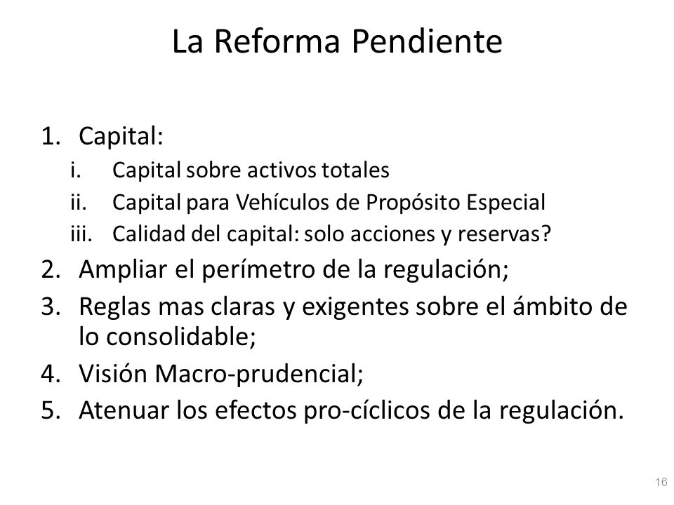 La Reforma Pendiente Capital: Ampliar el perímetro de la regulación;