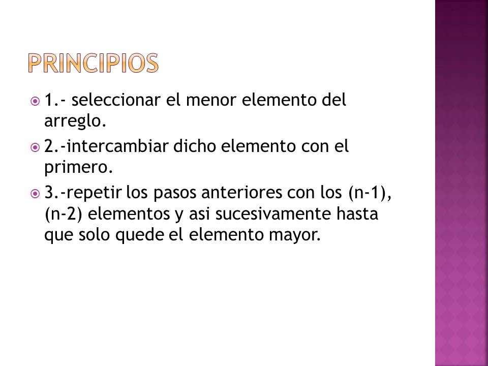 Principios 1.- seleccionar el menor elemento del arreglo.
