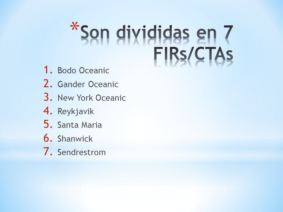 Son divididas en 7 FIRs/CTAs