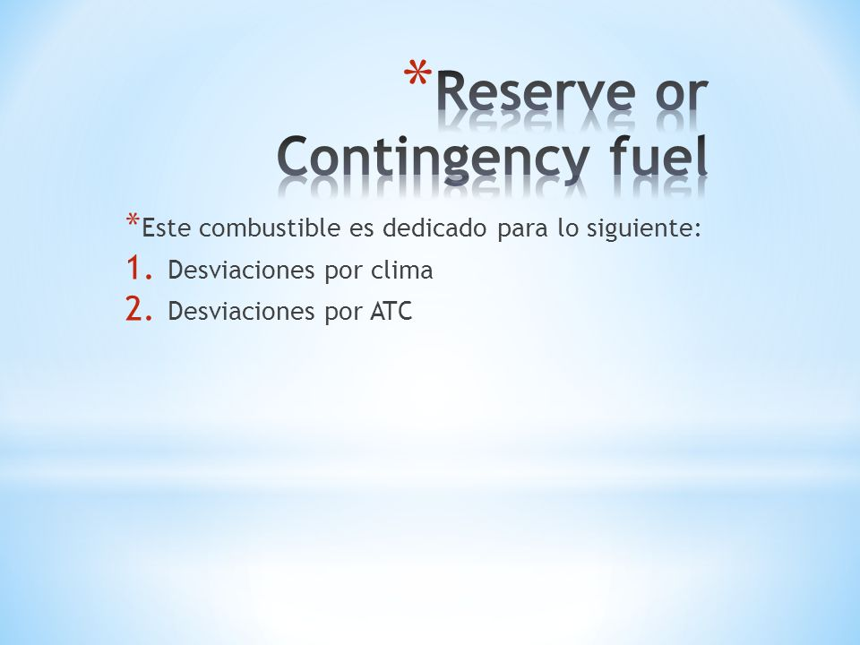 Reserve or Contingency fuel